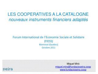 LES COOPERATIVES A LA CATALOGNE nouveaux instruments financiers adaptés