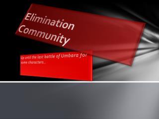 Elimination Community