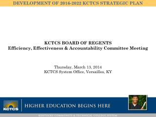 KCTCS BOARD OF REGENTS Efficiency, Effectiveness & Accountability Committee Meeting