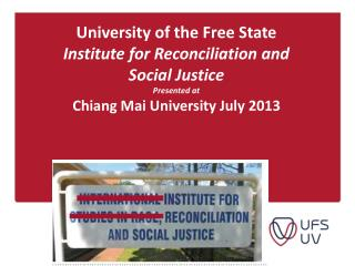 University of the Free State Institute for Reconciliation and Social Justice Presented at