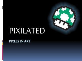 Pixels in art
