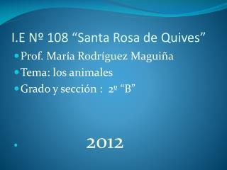 I.E N� 108 �Santa Rosa de  Quives �