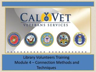 Library Volunteers Training  Module 4 – Connection Methods and Techniques