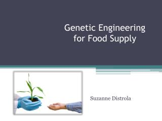 Genetic Engineering for Food Supply