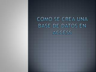 Como Se crea una base de datos en Access