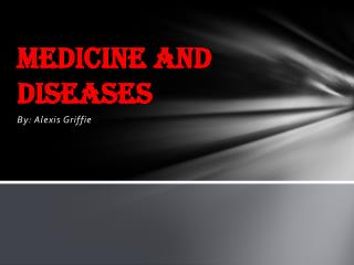 Medicine and Diseases