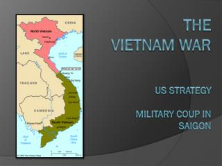 The Vietnam  war US  strategy Military coup in  Saigon