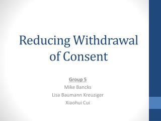 Reducing  Withdrawal of Consent