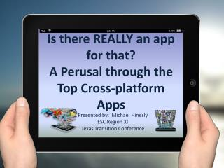 Is there REALLY an app for that?   A  Perusal through the Top Cross-platform Apps