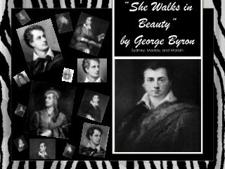 �She Walks in Beauty� by George Byron