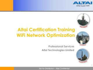 Altai  Certification Training WiFi  Network  Optimization
