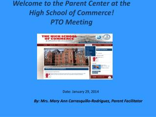 Welcome to the Parent Center at the High School of Commerce! PTO Meeting