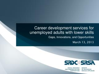 Career development services for unemployed adults with lower skills