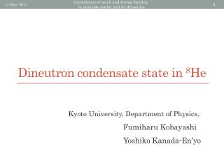 Dineutron condensate state in  8 He