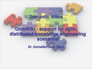 Semantic Wikis OntoWiki  - support for agile, distributed knowledge engineering scenarios