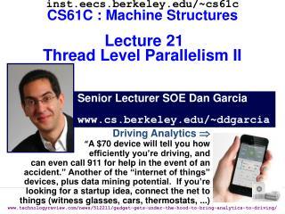 Senior Lecturer SOE Dan Garcia www.cs.berkeley.edu/~ddgarcia