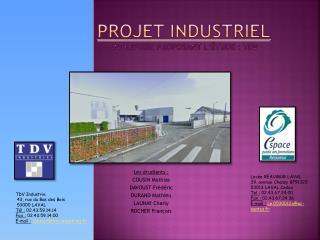 Projet  Industriel entreprise proposant l'étude : TDV