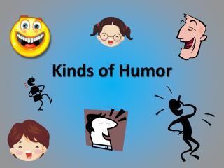 Kinds of Humor