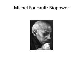Michel Foucault: Biopower