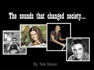 The sounds that changed society…