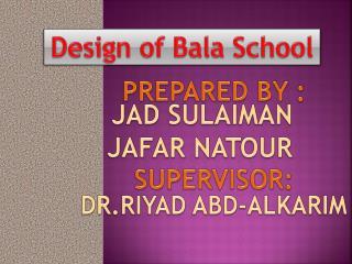 Design of  Bala  School