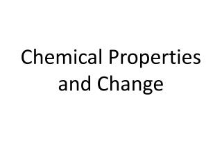 Chemical Properties  and Change