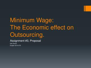 Minimum Wage: The Economic effect on Outsourcing.