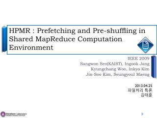 HPMR : Prefetching  and Pre-shuffling in  Shared  MapReduce  Computation Environment