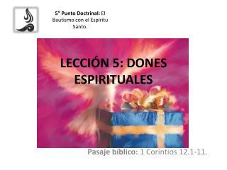 LECCIÓN 5: DONES ESPIRITUALES