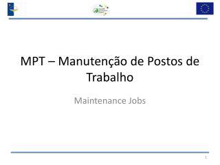 MPT – Manutenção de Postos de Trabalho