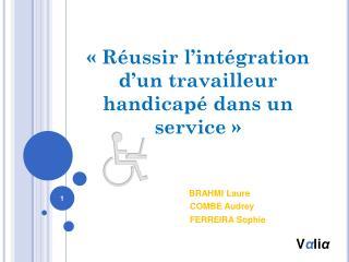«Réussir l'intégration d'un travailleur handicapé dans un service»