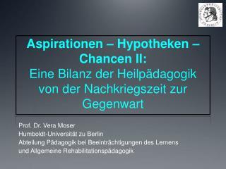 Prof. Dr. Vera Moser Humboldt-Universität zu Berlin