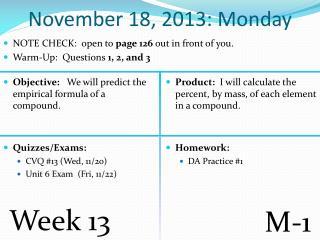 November 18, 2013: Monday