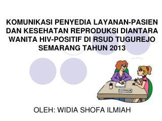 OLEH: WIDIA SHOFA ILMIAH