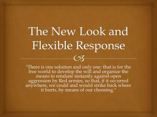 The New Look and Flexible Response