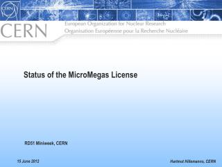 Status of the  MicroMegas  License