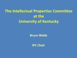The Intellectual Properties Committee at the  University of Kentucky