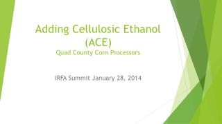 Adding Cellulosic  Ethanol (ACE) Quad County Corn Processors