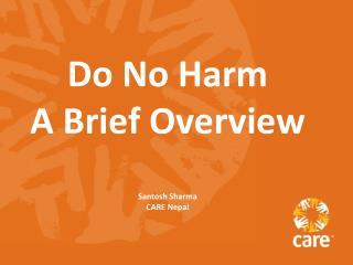 Do No Harm A Brief Overview Santosh Sharma CARE Nepal