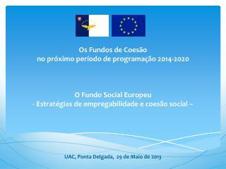 Objetivo temático:  Promover a inclusão social e combater a pobreza Prioridades de Investimento: