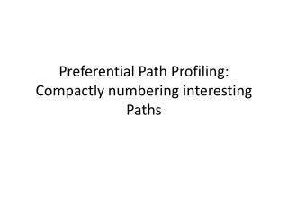 Preferential Path Profiling: Compactly numbering interesting Paths