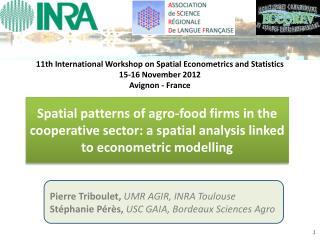 Pierre Triboulet,  UMR AGIR, INRA Toulouse Stéphanie Pérès,  USC  GAIA, Bordeaux Sciences Agro