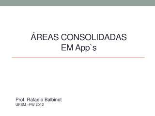 ÁREAS CONSOLIDADAS  EM  App`s