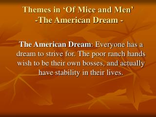 Themes in  Of Mice and Men   -The American Dream -