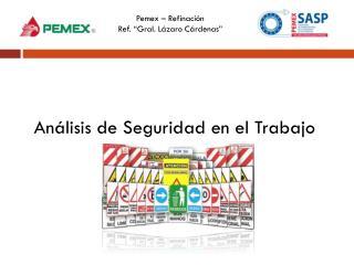 """Pemex – Refinación Ref. """"Gral. Lázaro Cárdenas"""""""