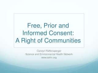 Free, Prior and Informed Consent: A Right of Communities