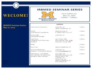 WECLOME! IRBMED Seminar Series May 21, 2014
