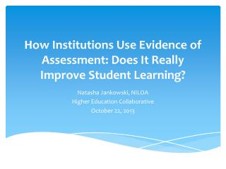 How Institutions Use Evidence of Assessment: Does It Really Improve Student Learning?