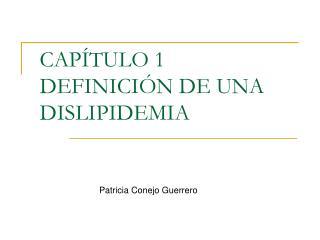 CAP TULO 1 DEFINICI N DE UNA DISLIPIDEMIA