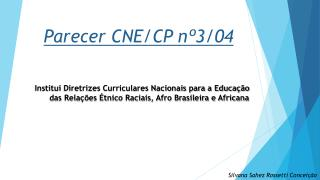 Parecer CNE/CP nº3/04
